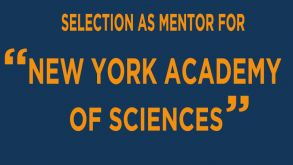 "SELECTION AS MENTOR FOR ""NEW YORK ACADEMY OF SCIENCES"""