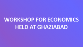 Workshop for Economics held at Ghaziabad