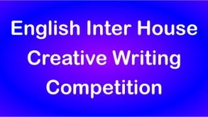 Inter House Creative Writing Competition